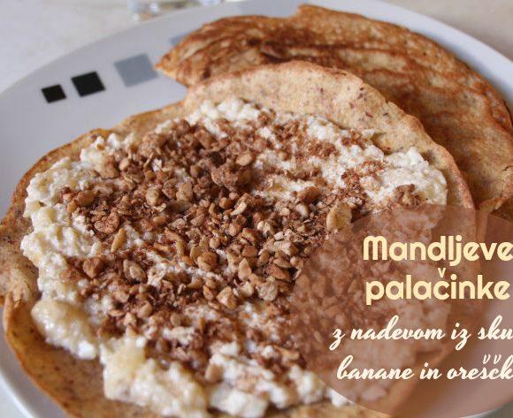 Mandljeve palačinke z nadevom iz skute, banane in oreščkov