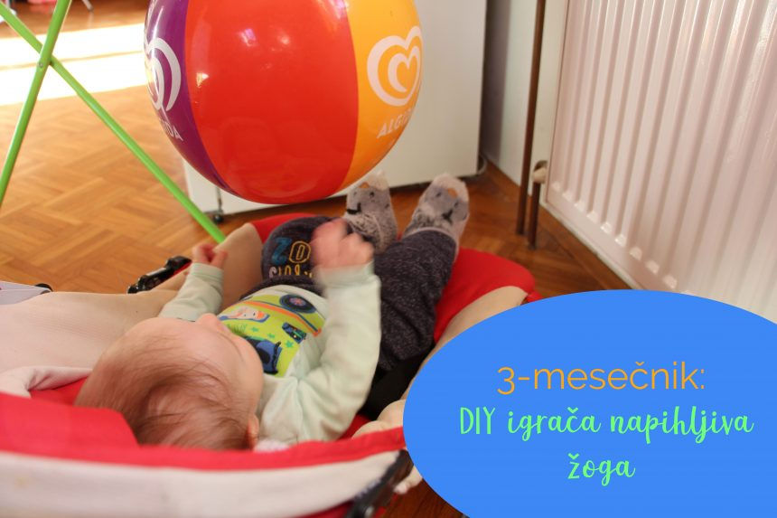3-mesečnik: DIY igrača napihljiva žoga