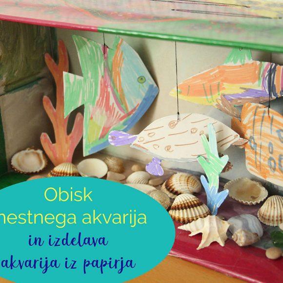 Obisk mestnega akvarija in izdelava akvarija iz papirja
