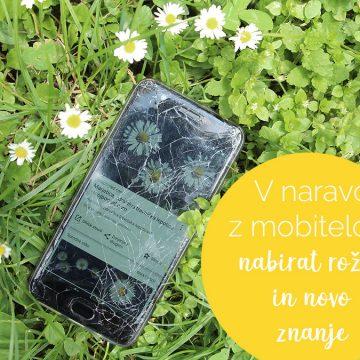 V naravo z mobitelom nabirat rožce in novo znanje
