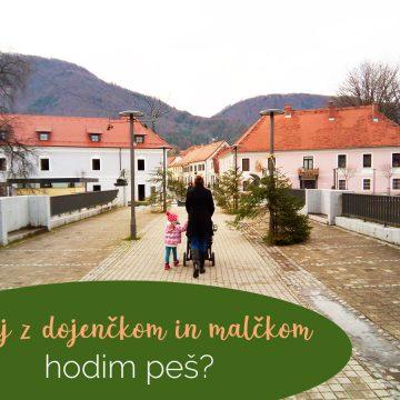 Zakaj z dojenčkom in malčkom hodim peš?