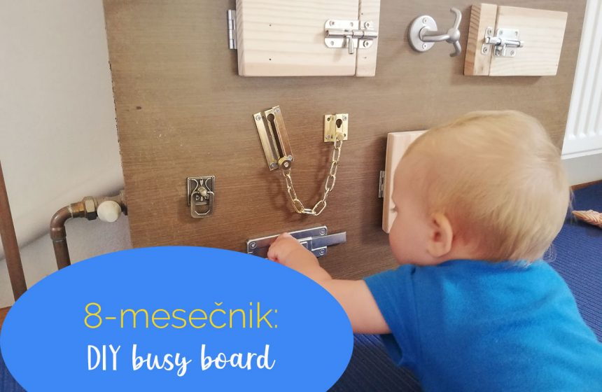 8-mesečnik: DIY busy board
