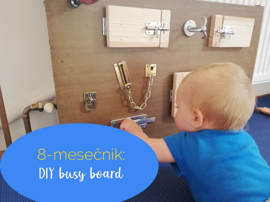 8-mesečnik: DIY busy board