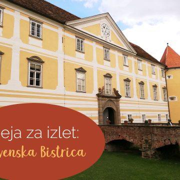 Ideja za izlet: Slovenska Bistrica