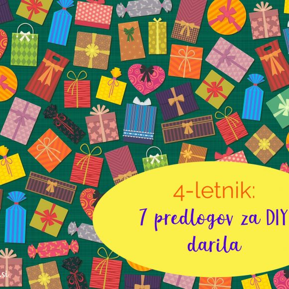 4-letnik: 7 predlogov za (DIY) darila