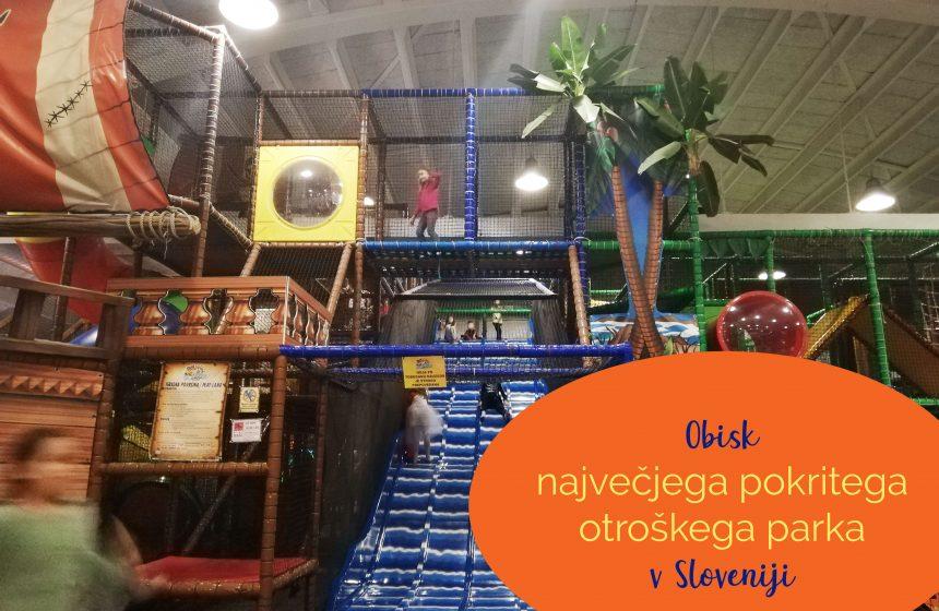 Obisk največjega pokritega otroškega parka v Sloveniji
