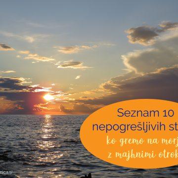 Seznam 10 nepogrešljivih stvari, ko gremo na morje z majhnimi otroki